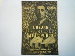 Charles De GAULLE  :  L'HEURE Du SALUT PUBLIC   Discours Prononcé à LILLE Le 29 Juin 1947  (8 Pages)    - Vieux Papiers