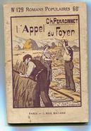 Romans Populaires N° 129 L'Appel Du Foyer - 1901-1940