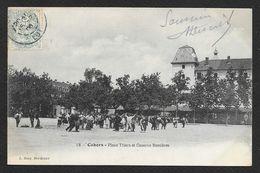 CAHORS Place Thiers Et Caserne Bessières (Bosq) Lot (46) - Cahors