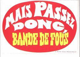 Humour-Fantaisie-Auto-collant Dorchy-Mais Passez Donc, Bande De Fous-Autocollant - Humor