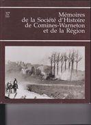 COMINES_WARNETON ET LA REGION  MEMOIRES DE LA SOCIETE D'HISTOIRE - Geschichte