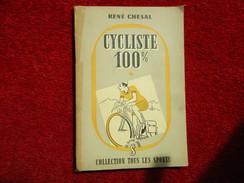 Cycliste 100 % (René Chessal) éditions J. Susse De 1944 - Sport