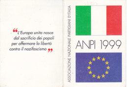 CARD TESSERA ASS. NAZIONALE PARTIGIANI D'ITALIA  DELLA RESISTENZA 1999  PARTIGIANO VALDOSSOLA -N-2-  0882 -27502 - Vecchi Documenti
