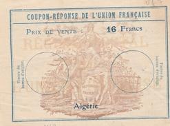 Coupon Réponse Algérie - Type Union Française Uf 7 16 Francs - IRC CRI IAS - Algeria (1924-1962)