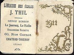 CALENDRIER 1911 - Format 4 X 6 Cm Fermé - Librairie Des Ecoles J. THIL - CHATEAU-THIERRY - Petit Format : 1901-20