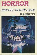 HORROR - EEN OOG IN HET GRAF - B. R. BRUSS - 1975 Uitgeverij DE SCHORPIOEN - Horrors & Thrillers