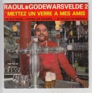 DISQUE VINYL / RAOUL De GODEWARSVELDE 2 - METTEZ UN VERRE A MES AMIS (CHANSONS DU NORD DE LA FRANCE) - Humour, Cabaret