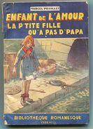 Marcel PRIOLLET, Enfant De L'amour La P'tite Fille Qu'à Pas D'papa, 1950 - Livres, BD, Revues