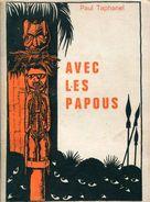 Avec Les Papous Par Taphanel  Dedicacee - Gesigneerde Boeken