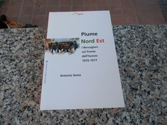 Piume Nord Est - I Bersaglieri 1915 - 1917 - Libri, Riviste, Fumetti