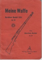 Switzerland Verlag Hallwag Bern 1942 WW2, WK2 - Meine Waffe Karabiner Modell 1931 K.31 Helvetia Von Oberstlieut Mariotti - 5. World Wars