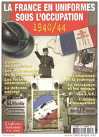 FRANCE EN UNIFORME SOUS OCCUPATION 1940 1945 COLLABORATION RESISTANCE SECOURS DEFENSE PASSIVE CJF LVF - 1939-45