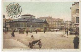 34  MONTPELLIER. N 33.  HALLES DE LA PLACE CROIX DE FER - Montpellier