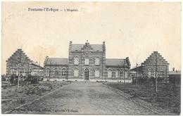 Fontaine-l'Evêque NA25: L'Hôpital 1912 - Fontaine-l'Evêque