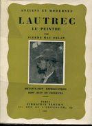 Lautrec Peintre De La Lumiere Froide Par Mac Orlan 67 Reproductions Dont 8 En Couleurs Ed Lib Floury Tbe - Kunst