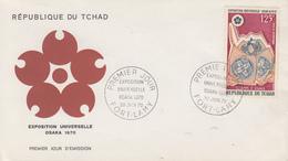 Enveloppe FDC  1er  Jour   TCHAD    Exposition  Universelle   OSAKA   1970 - 1970 – Osaka (Japon)