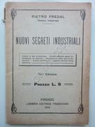 Nuovi Segreti Industriali Pietro Fredal 1914 Alcool Distillati Vegetali Lambicco - Libri, Riviste, Fumetti