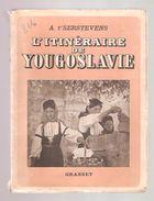 A. T'SERSTEVENS - L'ITINERAIRE DE YOUGOSLAVIE - Editions  Grasset, 1938 - Dédicacé à Pierre Goemaere - Aardrijkskunde
