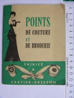 Petit Album Illustré - Ouvrages De Dames Thiriez Cartier Bresson - Points De Couture Et Broderie - Angers Rue Boreau - Unclassified