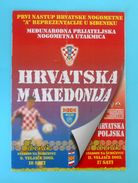 CROATIA : MACEDONIIA  2003 Football Match Programme Soccer Fussball Programm Programma Programa Kroatien Croatie Croazia - Match Tickets
