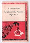 Het Nederlands Postwezen Vroeger En Nu DR. TEN BRINK  Wereld Bibliotheek Amsterdam 1956 Antwerpen  128 Bdz. - Sonstige