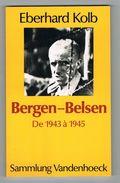 BERGEN-BELSEN DE 1943 à 1945. EBERHARD KOLB.  SAMMLUNG VANDENHOECK. - Guerre 1939-45