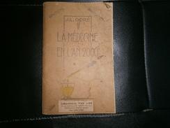 LA MEDECINE EN L  AN 2000 PAR J.L DORE  IMPRIME EN 1945 - Autres