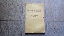 Sagesse De Jungle Le Livre Des Chefs De Meute De Vera Barclay Scout Scoutisme 1936 - Scoutisme