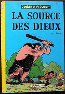 BD JOHAN ET PIRLOUIT - 6 - La Source Des Dieux - Rééd. 1964 - Johan Et Pirlouit