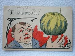CARTE POSTALE / TU ES UN GROS ... PERSONNAGE AVEC UNE CITROUILLE DATÉE DU 1er FÉVRIER 1904 - Illustrateurs & Photographes