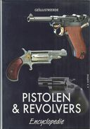 GEÏLLUSTREERDE PISTOLEN & REVOLVERS ENCYCLOPEDIE - A. E. HARTINK -  R &B 2003 - Encyclopédies