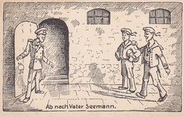 AK Matrosen - Ab Nach Vater Seemann - Humor - Ca. 1910 (30235) - Humor