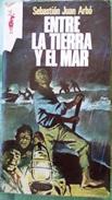Entre La Tierra Y El Mar - Sebastian Juan Arbo    Coleccion Reno - Libros, Revistas, Cómics