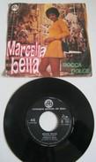 MARCELLA BELLA - 45 GIRI - C.G.D N 9736 (300317) - Hard Rock & Metal