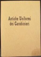 ANTICHE UNIFORMI DEI CARABINIERI-DISEGNI CARICATURALI A TEMPERA DEL TEN.COL.P.GIANNATASIO - Uniformi