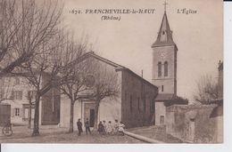 RHONE - 1672 - FRANCHEVILLE Le HAUT - L´Eglise  ( - Petite Animation - Timbre à Date De 1922 ) - Frankreich