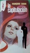 La Capitulacion - Françoise Sagan          Coleccion Reno - Libros, Revistas, Cómics
