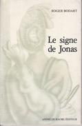 Le Signe De Jonas Roger Bodart - Poëzie