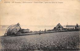 """76-DIEPPE- 29 NOVEMBRE, DESTRUCTION DU  """"FRANCES-FISCHER """" APRES DEUX HEURES DE TEMPÊTE - Dieppe"""