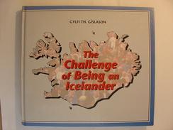 THE CHALLENGE OF BEING AN ICELANDER - GYLFI TH. GISLASON - 1990 - ICELAND ISLANDE ISLANDA - BE - COUVERTURE RIGIDE - Culture