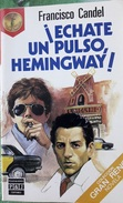 Echate Un Pulso Hemingway! - Paco Candel    Coleccion Reno - Libros, Revistas, Cómics