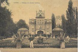 CPA Livry Château Du Docteur Lefèvre - Livry Gargan