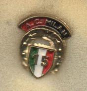 Mi2 Rossonero A.C. Milan 15° Scudetto  Pins Italy Insignes De Football Badges Insignias De FÚtbol Fußball-Abzeichen - Calcio