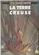 No PAYPAL !! : Luc Et François Schuiten La Terre Creuse ,Rare BD Éo Cartonnée Humanoïdes Pied Jaloux ©.1985 TTBE/NEUF - Editions Originales (langue Française)