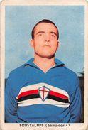 """D6315 """"FRUSTALUPI MARIO - SAMPDORIA""""  FIGURINA ORIGINALE CARTONATA DELLA S.T.E.F. - TORINO - Trading Cards"""