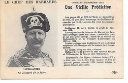 """MILITARIA (14-18) TRES BELLE CPA """"LE CHEF DES BARBARES : GUILLAUME EN HUSSARD DE LA MORT"""" SUP (A LIRE) - Weltkrieg 1914-18"""