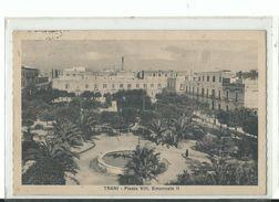 Trani -    Pizzza Vitt. Emanuele II - Viagg 1933 - Trani