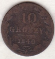 POLOGNE. 10 GROSZY 1840  . NICOLAS I - Pologne