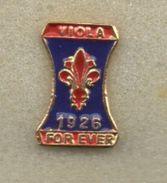 Pqf1 Pins Fiorentina I Colori Del Cuore Viola Forever 1926 Calcio Distintivi FootBall Soccer Spilla Italy Ultras - Calcio