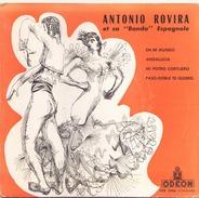 45 TOURS ANTONIO ROVIRA ODEON SOE 3306 EN ER MUNDO / ANDALUCIA / MI POTRO CORTIJERO / PASO DOBLE TE QUIERO - Vinyl Records